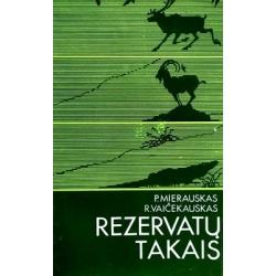 Mierauskas P., Vaičekauskas R. - Rezervatų takais