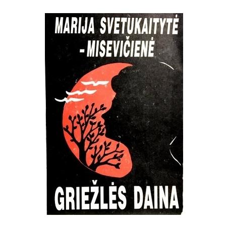Svetukaitytė-Misevičienė Marija - Griežlės daina