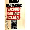Dautartas Vladas - Vaclovo Gailiaus užrašai
