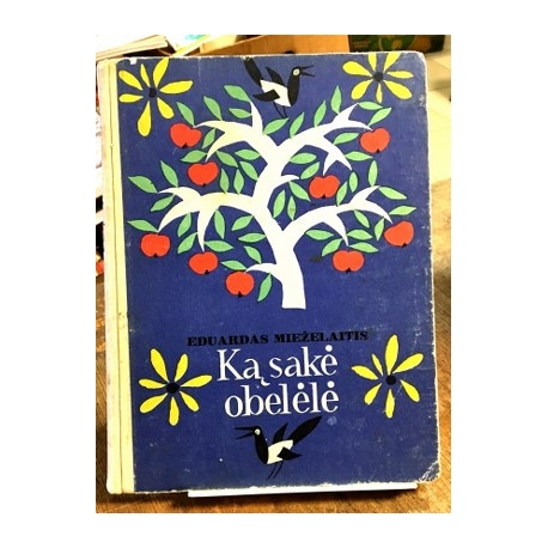 Mieželaitis Eduardas - Ką sakė obelėlė