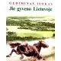 Isokas Gediminas - Jie gyveno Lietuvoje