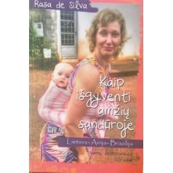 Silva de Rasa - Kaip išgyventi amžių sandūroje. Lietuva–Airija–Brazilija