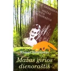 Sadauskas Romas - Mažas girios dienoraštis