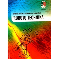 Bakšys B., Fedaravičius A. - Robotų technika