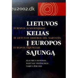Maniokas Klaudijus, Vilpišauskas Ramūnas, Žeruolis Darius - Lietuvos kelias į Europos sąjungą