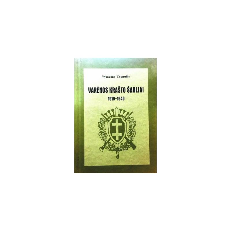 Česnulis Vytautas - Varėnos krašto šauliai 1919-1940