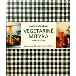 Sundqvist Inga - Vegetarinė mityba: skanu ir sveika