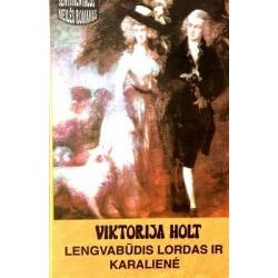 Holt Viktorija - Lengvabūdis lordas ir karalienė