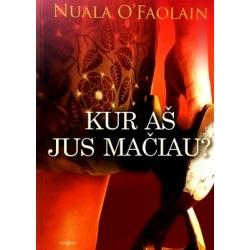 O'Faolain Nuala - Kur aš jus mačiau?