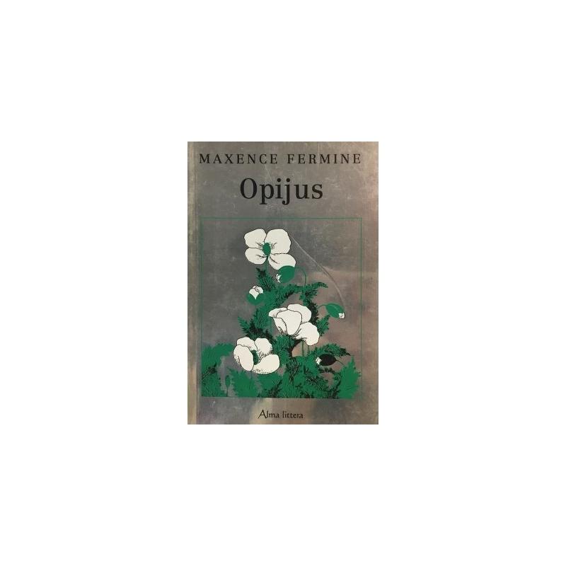 Fermine Maxence - Opijus