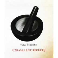 Žvirinskis Tadas - Užrašai ant receptų