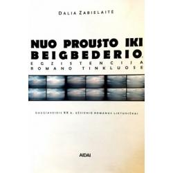Zabielaitė Dalia - Nuo Prousto iki Beigbederio: egzistencija romano tinkluose