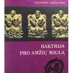Sarianidis Viktoras - Baktrija pro amžių miglą