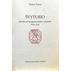 """Žukas Vladas - """"Švyturio"""" bendrovė knygoms leisti ir platinti 1918-1931"""