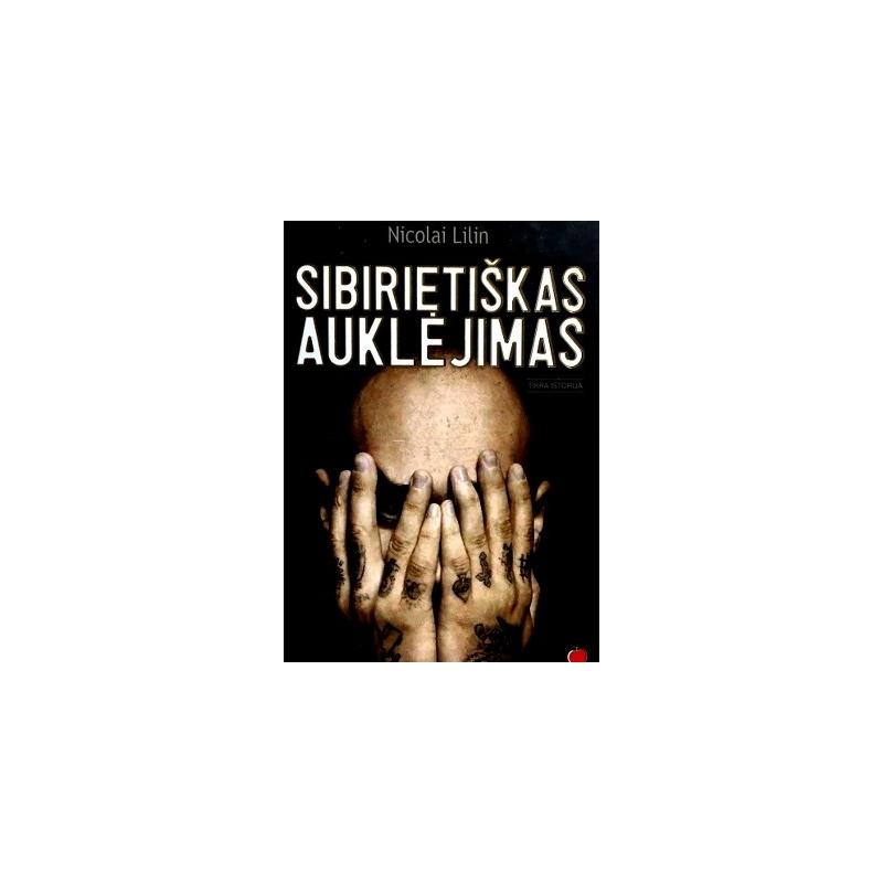 Lilin Nicolai - Sibirietiškas auklėjimas