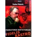 Pekeris Vudas - Paskutinis diktatorius: Fidelis Kastro