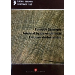 Petrylaitė Daiva - Europos Sąjungos teisės aktų įgyvendinimas Lietuvos darbo teisėje