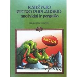 Jurgaitis Raimondas - Karžygio Petro Puplauskio nuotykiai ir pegalės
