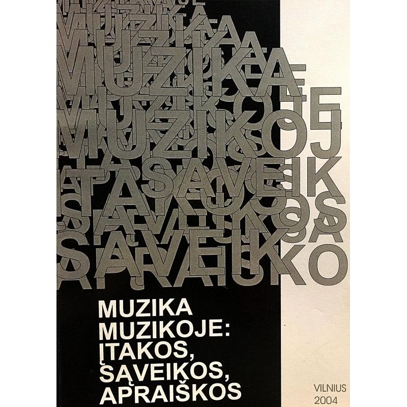 Muzika muzikoje: įtakos, sąveikos, apraiškos