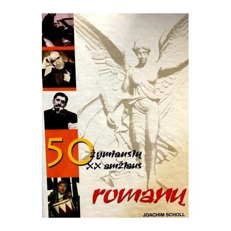 Scholl Joachim - 50 žymiausių XX amžiaus romanų