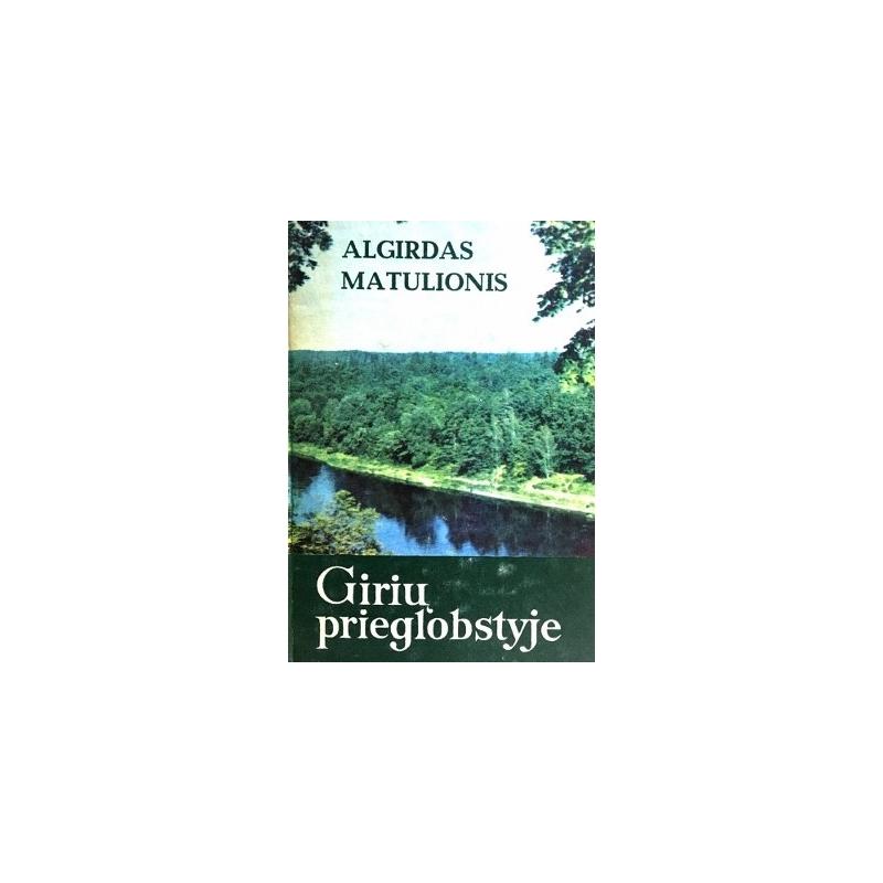 Matulionis Algirdas - Girių prieglobstyje
