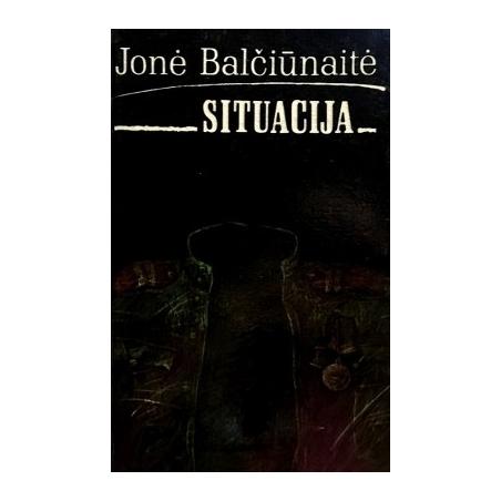 Balčiūnaitė Jonė - Situacija