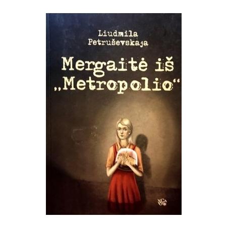 """Petruševskaja Liudmila - Mergaitė iš """"Metropolio"""""""