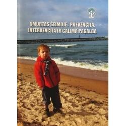 Smurtas šeimoje: prevencija, intervencija ir galima pagalba