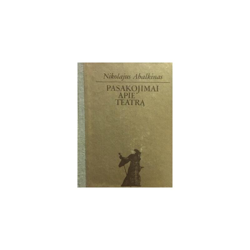Abalkinas Nikolajus - Pasakojimai apie teatrą