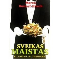 Bustorf-Hirsch Maren - Sveikas maistas su daigais ir želmenimis