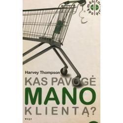 Harvey Thompson - Kas pavogė mano klientą