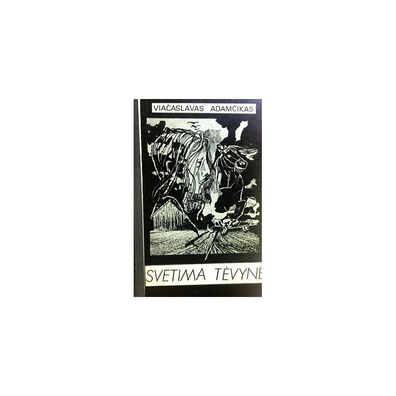 Adamčikas Viačeslavas - Svetima tėvynė