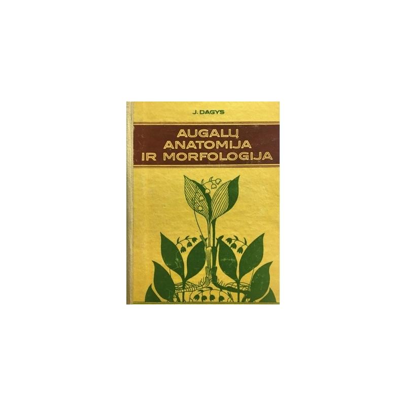 Dagys Jonas - Augalų anatomija ir morfologija