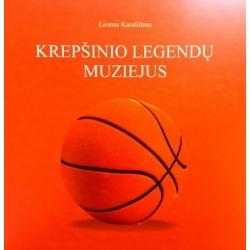 Karaliūnas Leonas - Krepšinio legendų muziejus