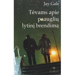 Gale Jay - Tėvams apie paauglių lytinį brendimą