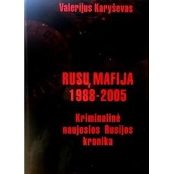 Karyševas Valerijus - Rusų mafija 1988-2005: kriminalinė naujosios Rusijos kronika