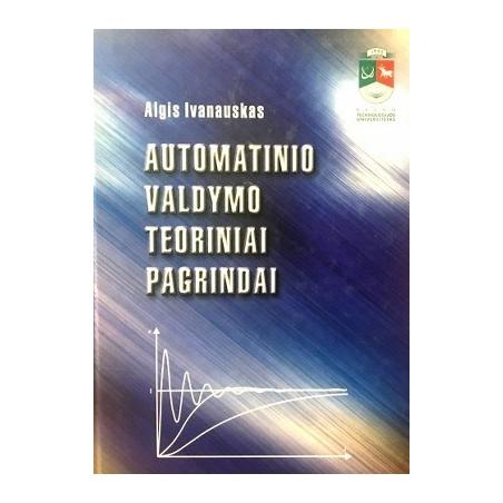 Ivanauskas Algis - Automatinio valdymo teoriniai pagrindai