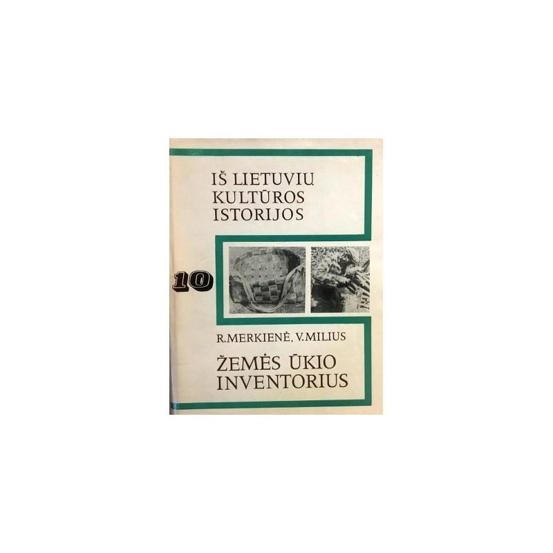 Merkienė R., Milius V. - Žemės ūkio inventorius (10 tomas)