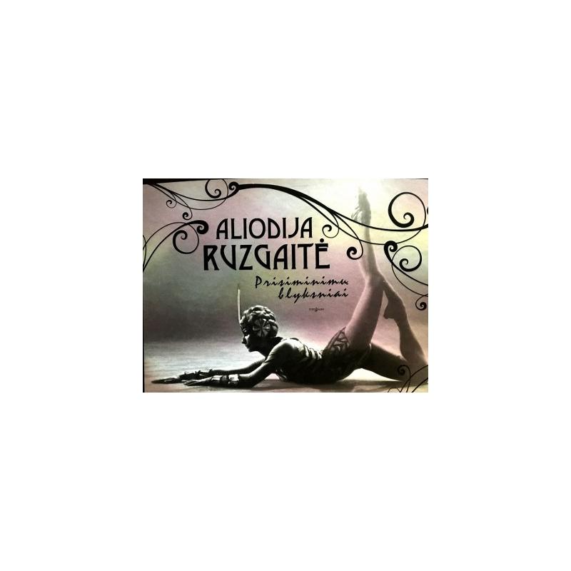 Ruzgaitė Aliodija - Prisiminimų blyksniai