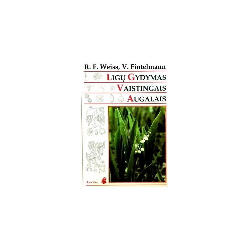 Weiss Rudolf Fritz, Fintelmann Volker - Ligų gydymas vaistingais augalais