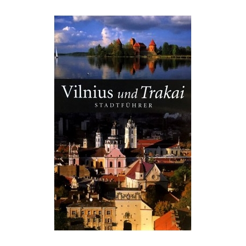 Piasecka Beata - Vilnius und Trakai: stadtfuhrer