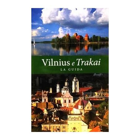Piasecka Beata - Vilnius e Trakai: la guida