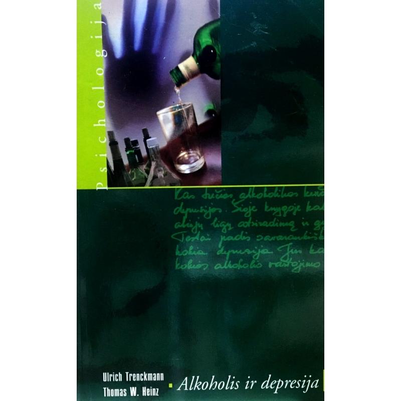 Trenckmann Ulrich, Heinz Thomas W. - Alkoholis ir depresija