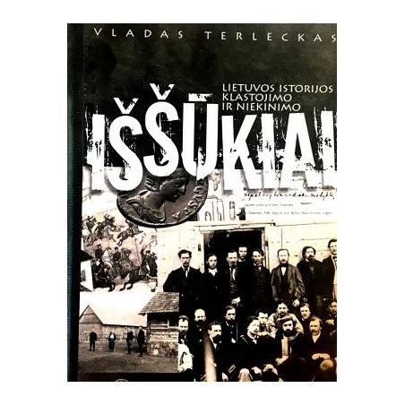 Terleckas Vladas - Lietuvos istorijos klastojimo ir niekinimo iššūkiai
