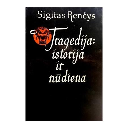 Renčys Sigitas - Tragedija: istorija ir nūdiena