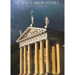 Vilniaus arkikatedra. Vilnius Arch-Cathedral