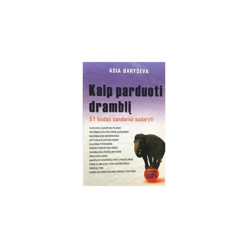 Baryševa Asia - Kaip parduoti dramblį: 51 būdas sandoriui sudaryti