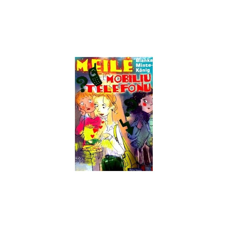 Minte-König Bianka - Meilė mobiliu telefonu