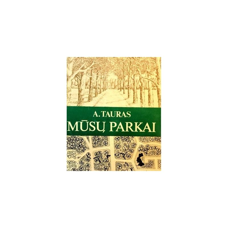 Tauras Antanas - Mūsų parkai