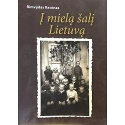 Racėnas Rimvydas - Į mielą šalį Lietuvą